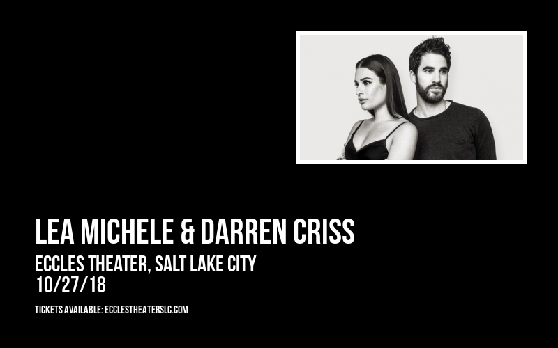 Lea Michele & Darren Criss at Eccles Theater