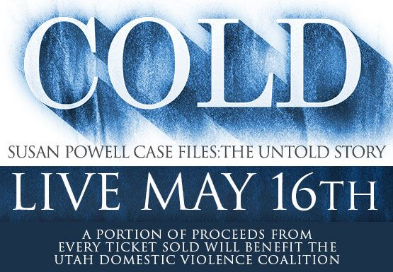 COLD: Susan Powell Case Files - Preview Matinee Performance at Eccles Theater