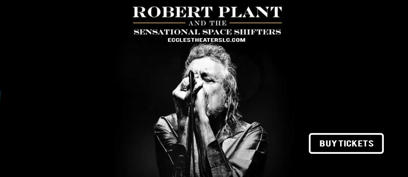 Robert Plant & The Sensational Space Shifters at Eccles Theater